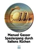 Manuel Gasser: Spaziergang durch Italiens Küchen ★★★★★