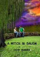 David Sumner: A Witch in Salem