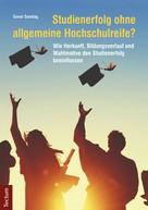 Gunar Sonntag: Studienerfolg ohne allgemeine Hochschulreife?