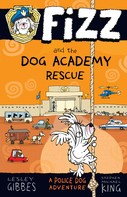 Lesley Gibbes: Fizz and the Dog Academy Rescue: Fizz 2