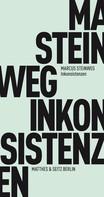 Marcus Steinweg: Inkonsistenzen