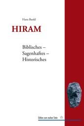 Hiram - Biblisches - Sagenhaftes - Historisches