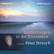 Entdeckungen in der Einsamkeit - von und mit Peter Strauch