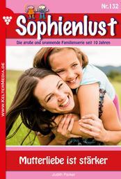 Sophienlust 132 – Familienroman - Mutterliebe ist stärker