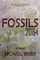 Michael Beres: Fossils 2084