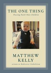 The One Thing - Passing Faith Onto Children