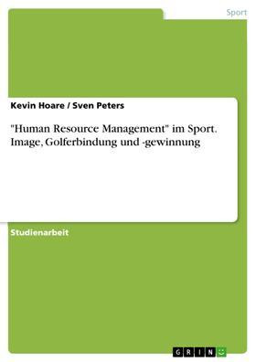"""""""Human Resource Management"""" im Sport. Image, Golferbindung und -gewinnung"""