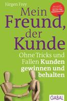 Jürgen Frey: Mein Freund, der Kunde ★★★