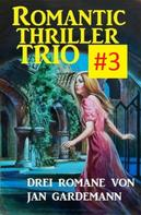 Jan Gardemann: Romantic Thriller Trio #3