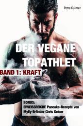 Der vegane Topathlet - Band 1 - Kraft