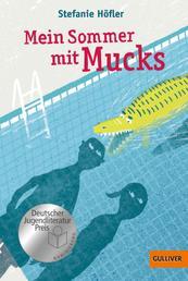 Mein Sommer mit Mucks - Roman. Mit Vignetten von Franziska Walther