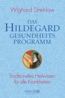 Wighard Strehlow: Das Hildegard-Gesundheitsprogramm ★★★