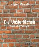 Roger Reyab: Die Unsterblichen
