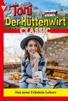 Friederike von Buchner: Toni der Hüttenwirt Classic 27 – Heimatroman