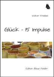 Glück - 15 Impulse