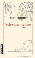 Manfred Eichhorn: Schwanenschrei ★