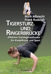 Tigersturz und Ringerbrücke - Effektive Trainingsmethoden für Kampfkunst und Sport