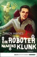 Simon Haynes: Ein Roboter namens Klunk ★★★★