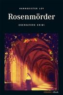 Hannsdieter Loy: Rosenmörder ★★★★