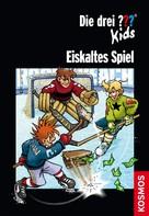 Boris Pfeiffer: Die drei ??? Kids, Eiskaltes Spiel (drei Fragezeichen Kids) ★★★★★