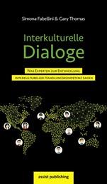 Interkulturelle Dialoge - Was Experten zur Entwicklung interkultureller Handlungskompetenz sagen