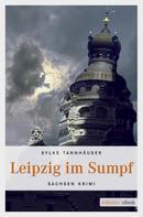 Sylke Tannhäuser-Gerstner: Leipzig im Sumpf ★★★★