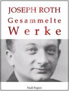 Joseph Roth: Joseph Roth - Gesammelte Werke ★★★★