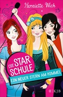 Henriette Wich: Die Star-Schule: Ein neuer Stern am Himmel ★★★★★