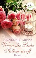 Annegrit Arens: Wenn die Liebe Falten wirft ★★★★