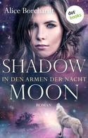 Alice Borchardt: Shadow Moon - In den Armen der Nacht: Dritter Roman ★★★