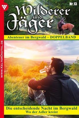 Wilderer und Jäger 13 – Heimatroman