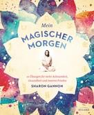 Sharon Gannon: Mein magischer Morgen ★★★