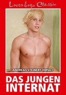Andreas Steinert: Loverboys Classic 12: Das Jungeninternat ★★★★