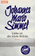 Johannes Mario Simmel: Liebe ist die letzte Brücke ★★★★
