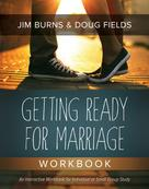 Jim Burns: Getting Ready for Marriage Workbook