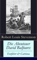 Robert Louis Stevenson: Die Abenteuer David Balfours: Entführt & Catriona ★