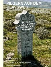 Pilgern auf dem Olavsweg - Von Oslo nach Trondheim zum Nidarosdom