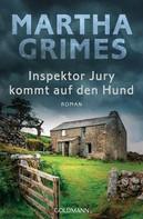 Martha Grimes: Inspektor Jury kommt auf den Hund ★★★★