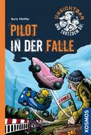 Boris Pfeiffer: Unsichtbar und trotzdem da!, 7, Pilot in der Falle ★★★★★