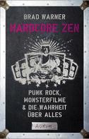 Brad, Warner: Hardcore Zen ★★★★★