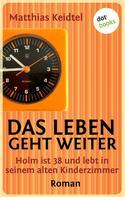 Matthias Keidtel: Das Leben geht weiter ★★★★