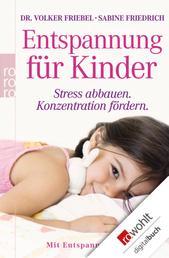 Entspannung für Kinder - Stress abbauen - Konzentration fördern (mit Entspannungskurs)