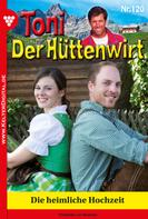 Friederike von Buchner: Toni der Hüttenwirt 120 – Heimatroman