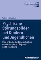 Volker Tschuschke: Psychische Störungsbilder bei Kindern und Jugendlichen ★★★★★