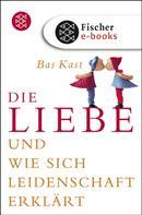 Bas Kast: Die Liebe ★★★★