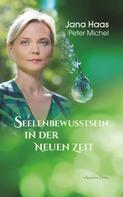 Jana Haas: Seelenbewusstsein in der Neuen Zeit