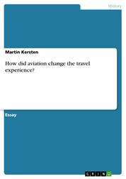 How did aviation change the travel experience?
