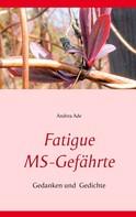 Andrea Ade: Fatigue MS-Gefährte