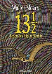 Die 13 1/2 Leben des Käpt'n Blaubär - Roman, erstmals in Farbe