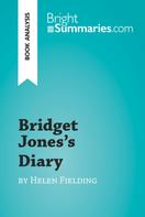 Bright Summaries: Bridget Jones's Diary by Helen Fielding (Book Analysis)